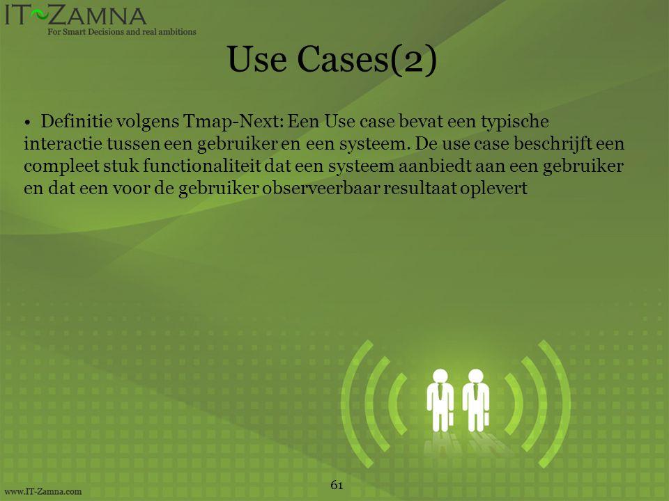Use Cases(2) Definitie volgens Tmap-Next: Een Use case bevat een typische interactie tussen een gebruiker en een systeem.