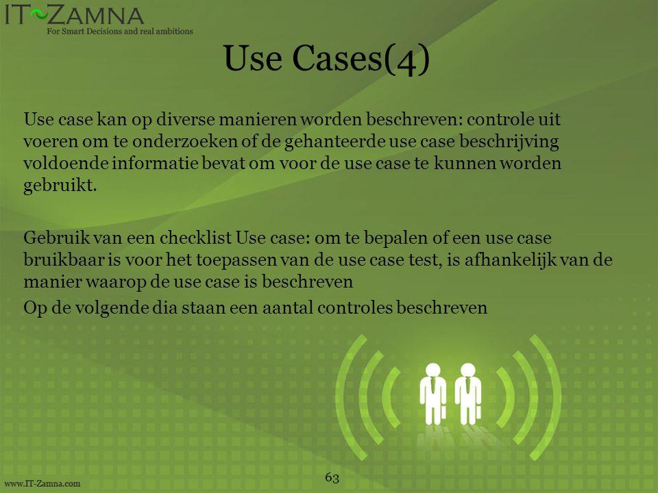 Use Cases(4) Use case kan op diverse manieren worden beschreven: controle uit voeren om te onderzoeken of de gehanteerde use case beschrijving voldoende informatie bevat om voor de use case te kunnen worden gebruikt.