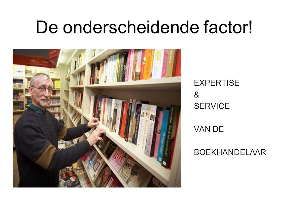 De onderscheidende factor! EXPERTISE & SERVICE VAN DE BOEKHANDELAAR