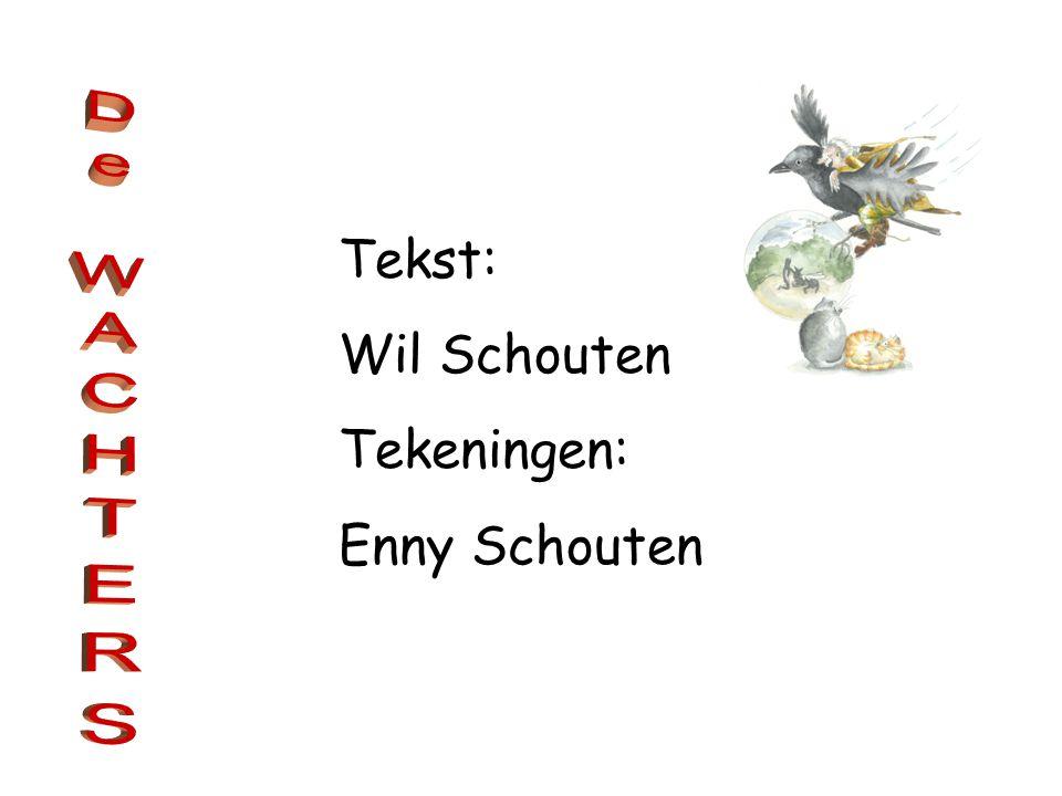 Tekst: Wil Schouten Tekeningen: Enny Schouten