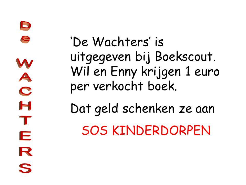 'De Wachters' is uitgegeven bij Boekscout.Wil en Enny krijgen 1 euro per verkocht boek.