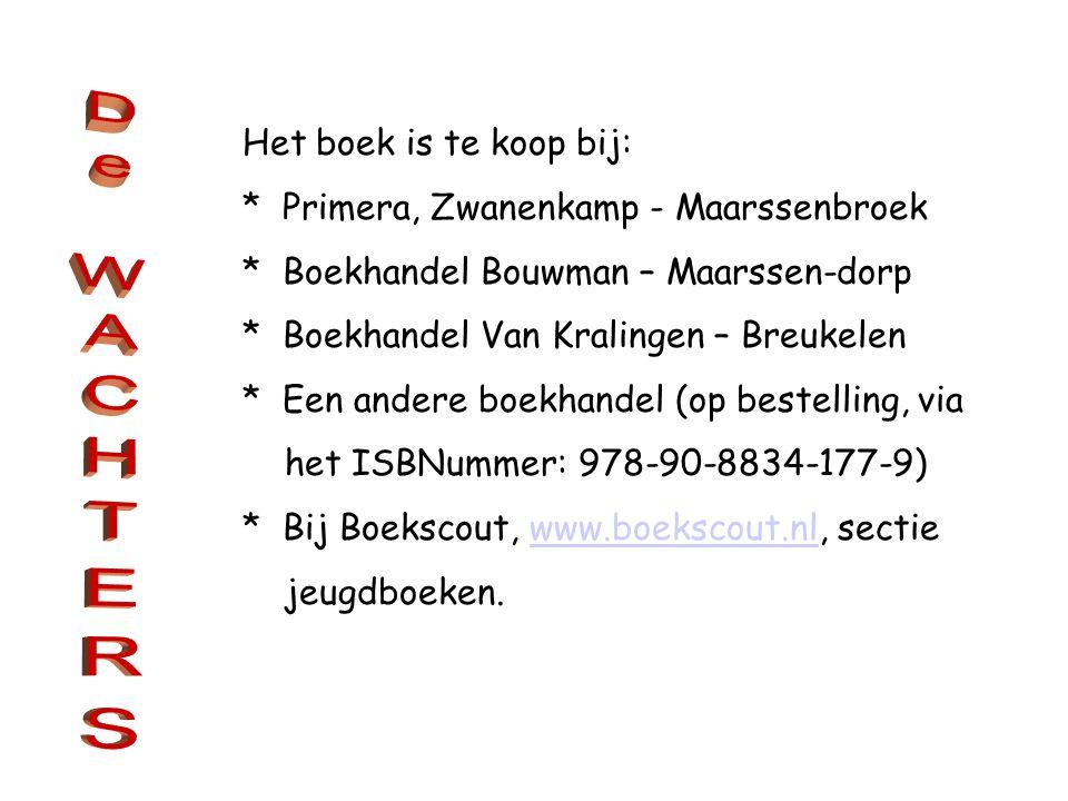 Het boek is te koop bij: * Primera, Zwanenkamp - Maarssenbroek * Boekhandel Bouwman – Maarssen-dorp * Boekhandel Van Kralingen – Breukelen * Een andere boekhandel (op bestelling, via het ISBNummer: 978-90-8834-177-9) * Bij Boekscout, www.boekscout.nl, sectiewww.boekscout.nl jeugdboeken.