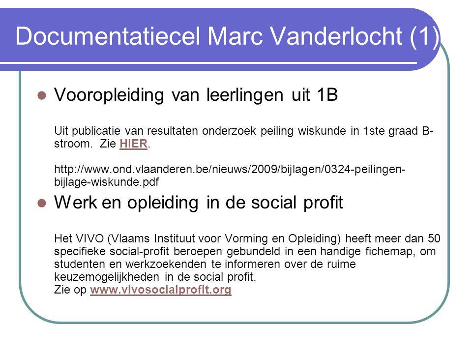 Documentatiecel Marc Vanderlocht (1) Vooropleiding van leerlingen uit 1B Uit publicatie van resultaten onderzoek peiling wiskunde in 1ste graad B- stroom.
