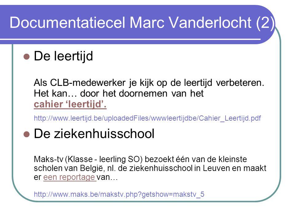Documentatiecel Marc Vanderlocht (2) De leertijd Als CLB-medewerker je kijk op de leertijd verbeteren.