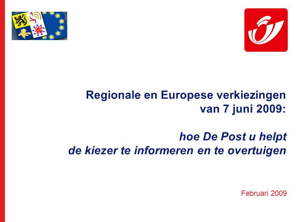 Regionale en Europese verkiezingen van 7 juni 2009: hoe De Post u helpt de kiezer te informeren en te overtuigen Februari 2009