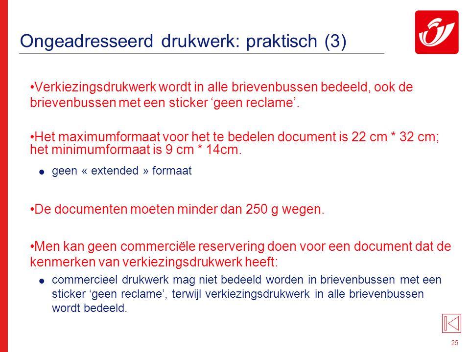 25 Ongeadresseerd drukwerk: praktisch (3) Verkiezingsdrukwerk wordt in alle brievenbussen bedeeld, ook de brievenbussen met een sticker 'geen reclame'