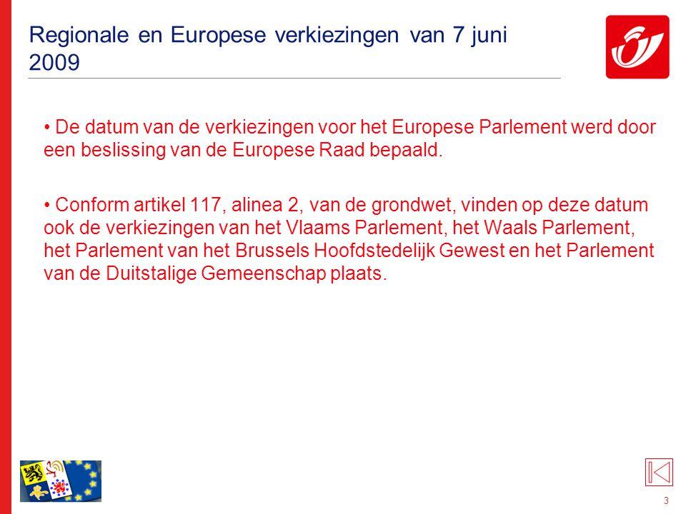 4 Regionale en Europese verkiezingen van 7 juni 2009: het Europees Parlement De verkiezing van het Europees Parlement gebeurt op basis van 3 kiescolleges en 4 kiesdistricten.