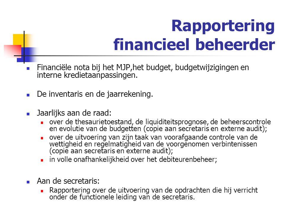 Rapportering financieel beheerder Financiële nota bij het MJP,het budget, budgetwijzigingen en interne kredietaanpassingen.