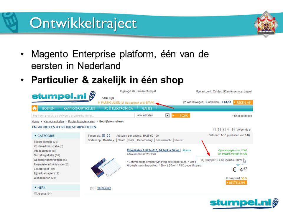 Ontwikkeltraject Magento Enterprise platform, één van de eersten in Nederland Particulier & zakelijk in één shop –Twee aparte shops