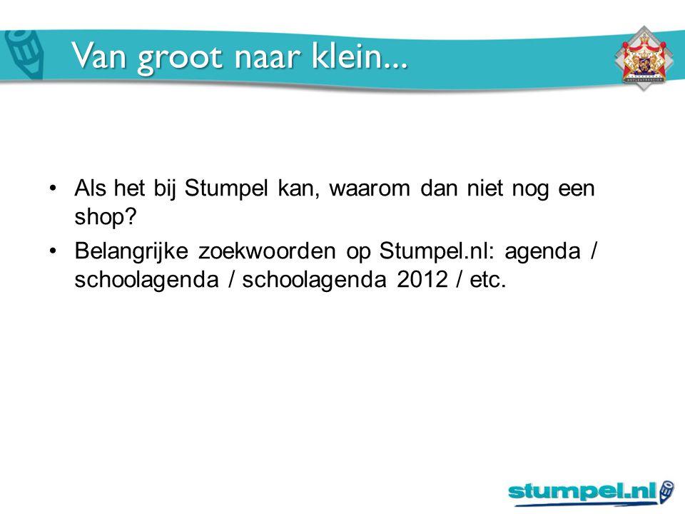 Van groot naar klein... Als het bij Stumpel kan, waarom dan niet nog een shop? Belangrijke zoekwoorden op Stumpel.nl: agenda / schoolagenda / schoolag