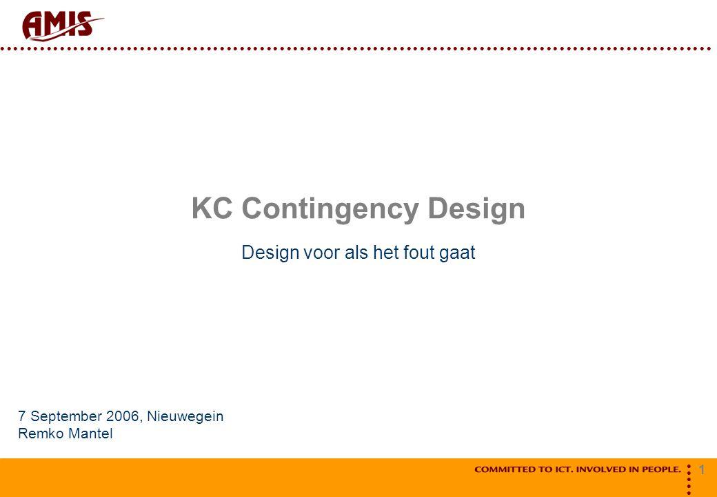 1 KC Contingency Design Design voor als het fout gaat 7 September 2006, Nieuwegein Remko Mantel