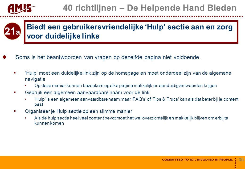35 40 richtlijnen – De Helpende Hand Bieden Soms is het beantwoorden van vragen op dezelfde pagina niet voldoende.  'Hulp' moet een duidelijke link z