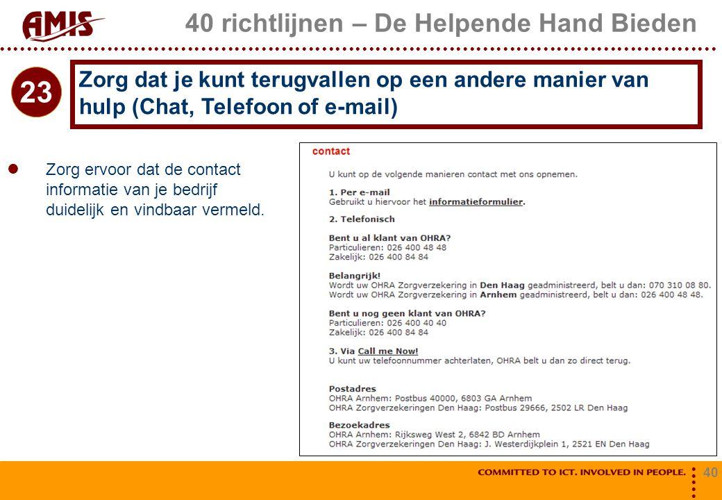 40 40 richtlijnen – De Helpende Hand Bieden Zorg ervoor dat de contact informatie van je bedrijf duidelijk en vindbaar vermeld. Zorg dat je kunt terug