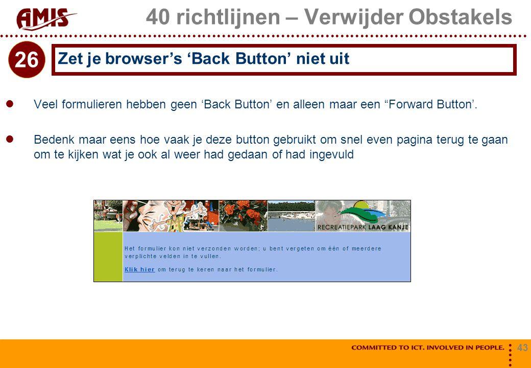 """43 40 richtlijnen – Verwijder Obstakels Veel formulieren hebben geen 'Back Button' en alleen maar een """"Forward Button'. Bedenk maar eens hoe vaak je d"""