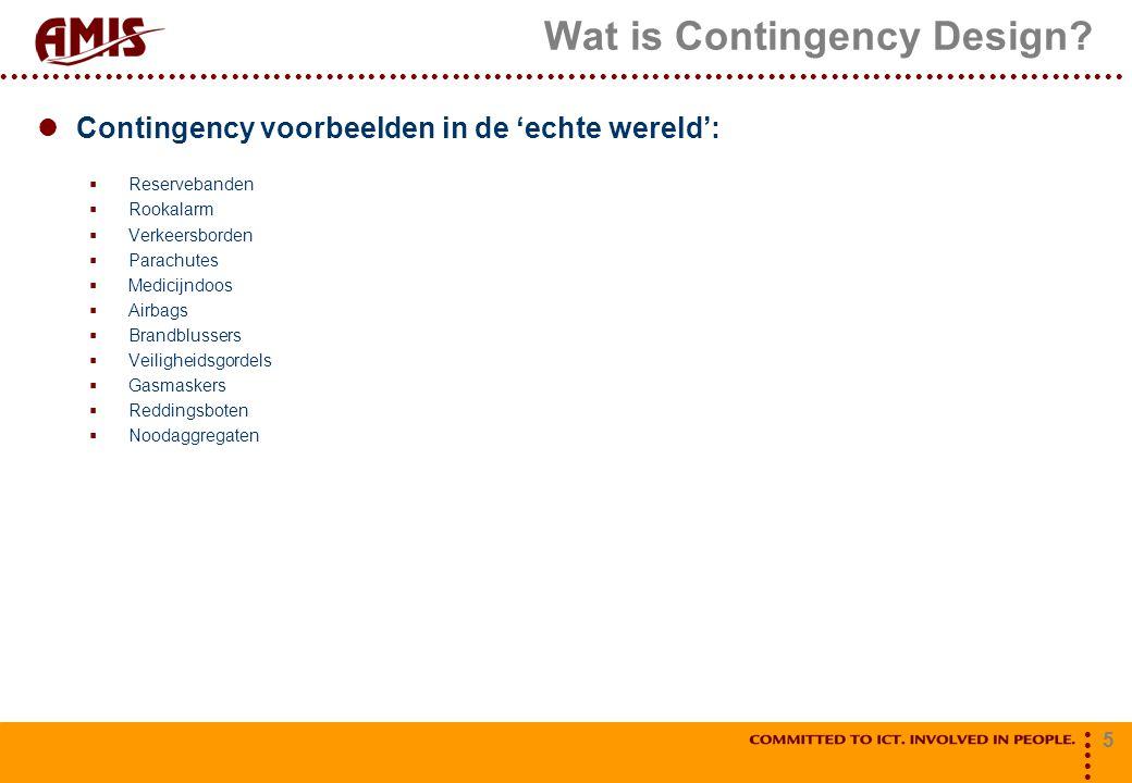 5 Wat is Contingency Design? Contingency voorbeelden in de 'echte wereld':  Reservebanden  Rookalarm  Verkeersborden  Parachutes  Medicijndoos 