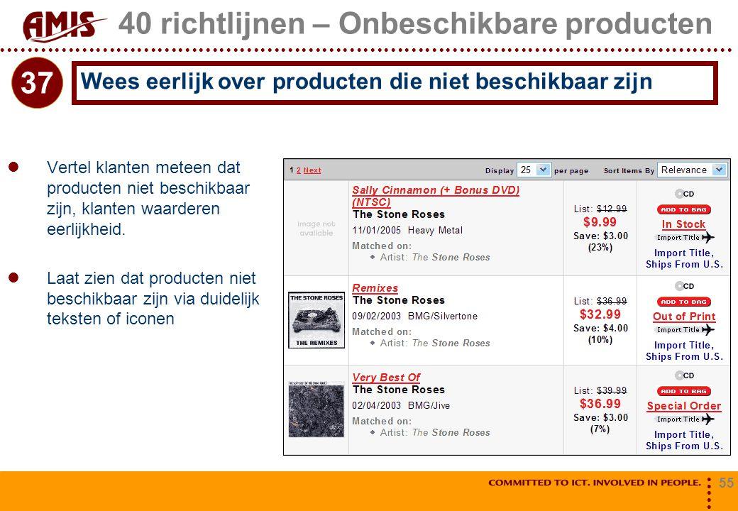 55 40 richtlijnen – Onbeschikbare producten Vertel klanten meteen dat producten niet beschikbaar zijn, klanten waarderen eerlijkheid. Laat zien dat pr