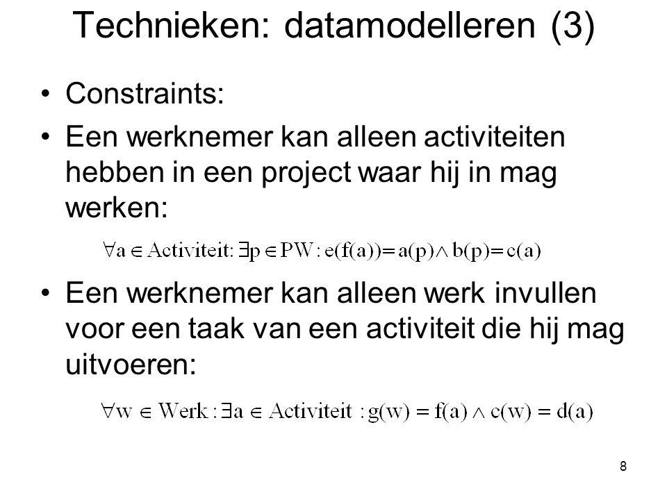 8 Constraints: Een werknemer kan alleen activiteiten hebben in een project waar hij in mag werken: Een werknemer kan alleen werk invullen voor een taa