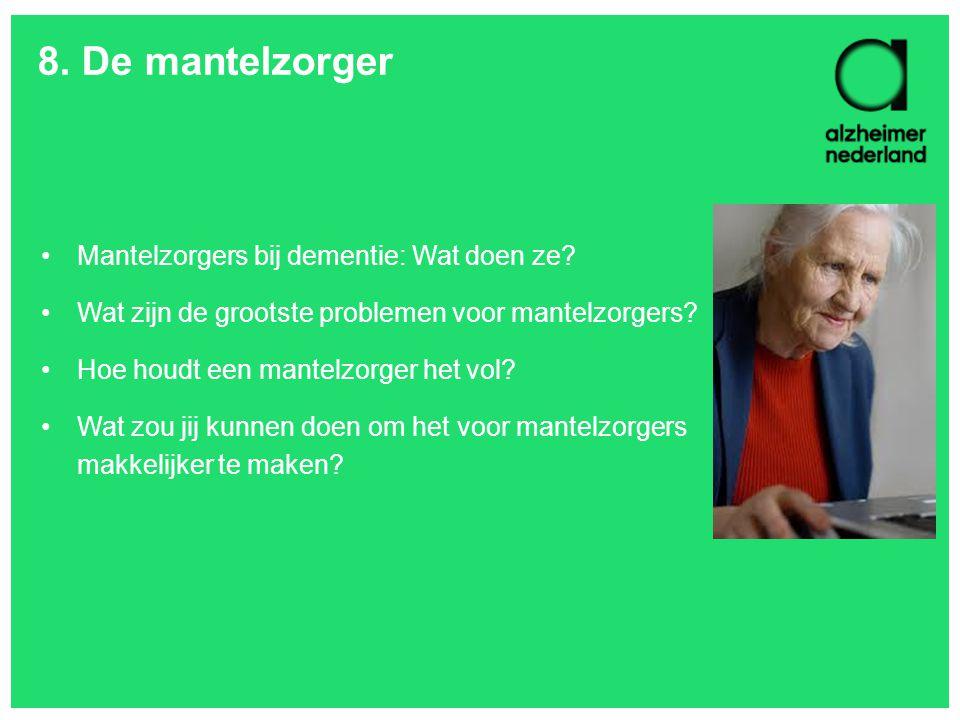 Mantelzorgers bij dementie: Wat doen ze? Wat zijn de grootste problemen voor mantelzorgers? Hoe houdt een mantelzorger het vol? Wat zou jij kunnen doe
