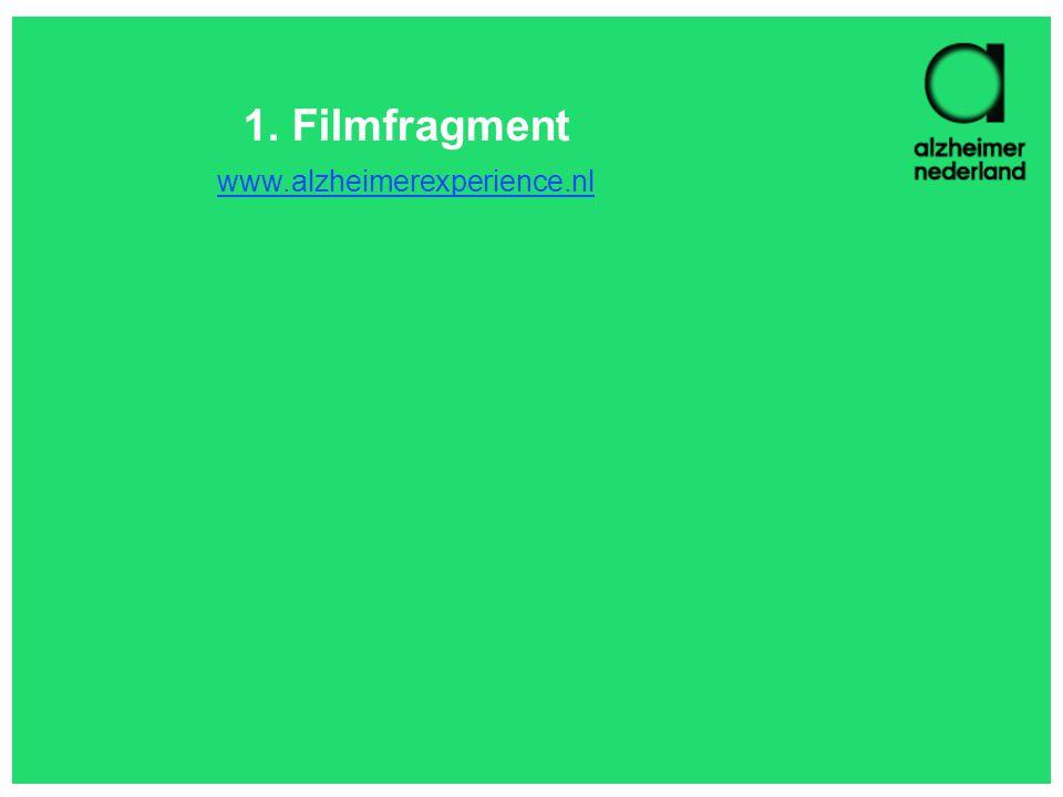1. Filmfragment www.alzheimerexperience.nl www.alzheimerexperience.nl