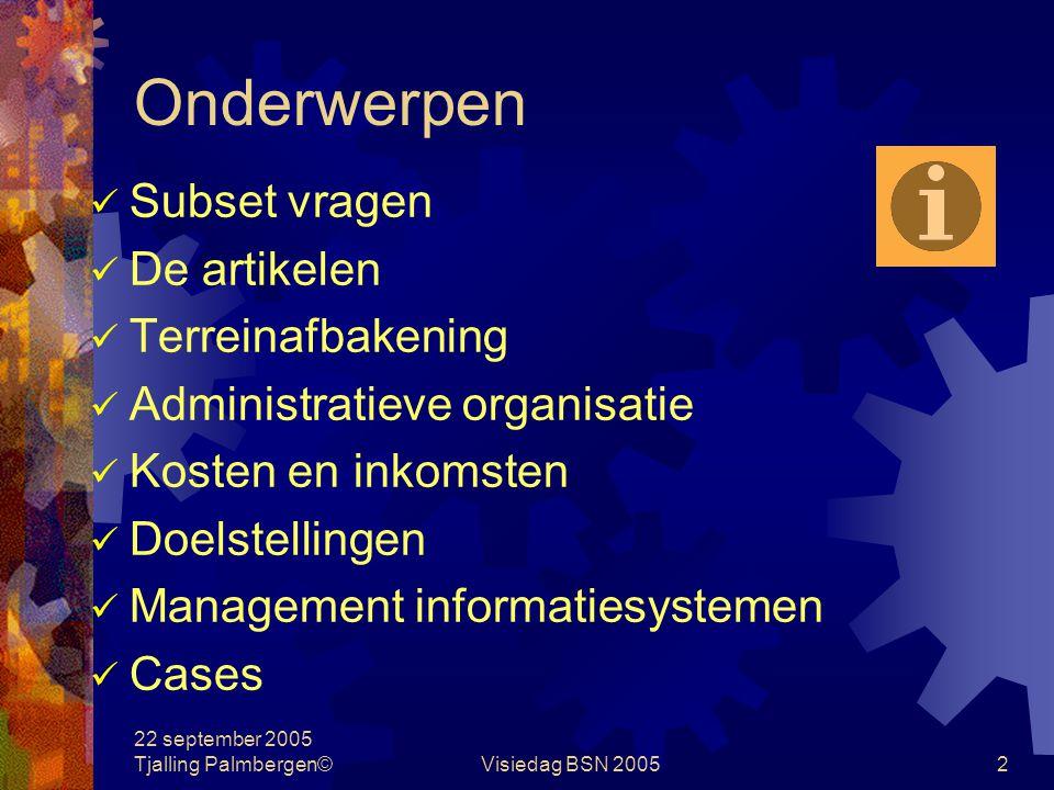 22 september 2005 Tjalling Palmbergen©Visiedag BSN 20051 Visiedag Financieel Management 22 september 2005 BSN Nederland