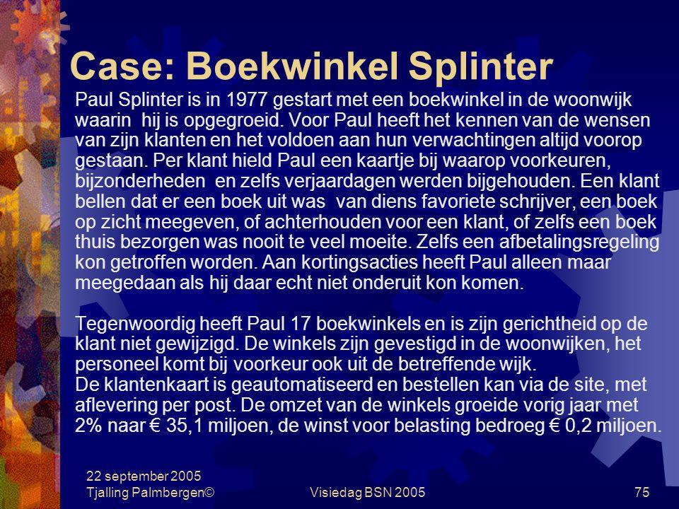 22 september 2005 Tjalling Palmbergen©Visiedag BSN 200574 Case: Krom & Krom Advocaten Jan Recht ziet de volgende mogelijkheden voor benchmarking: a.Vi