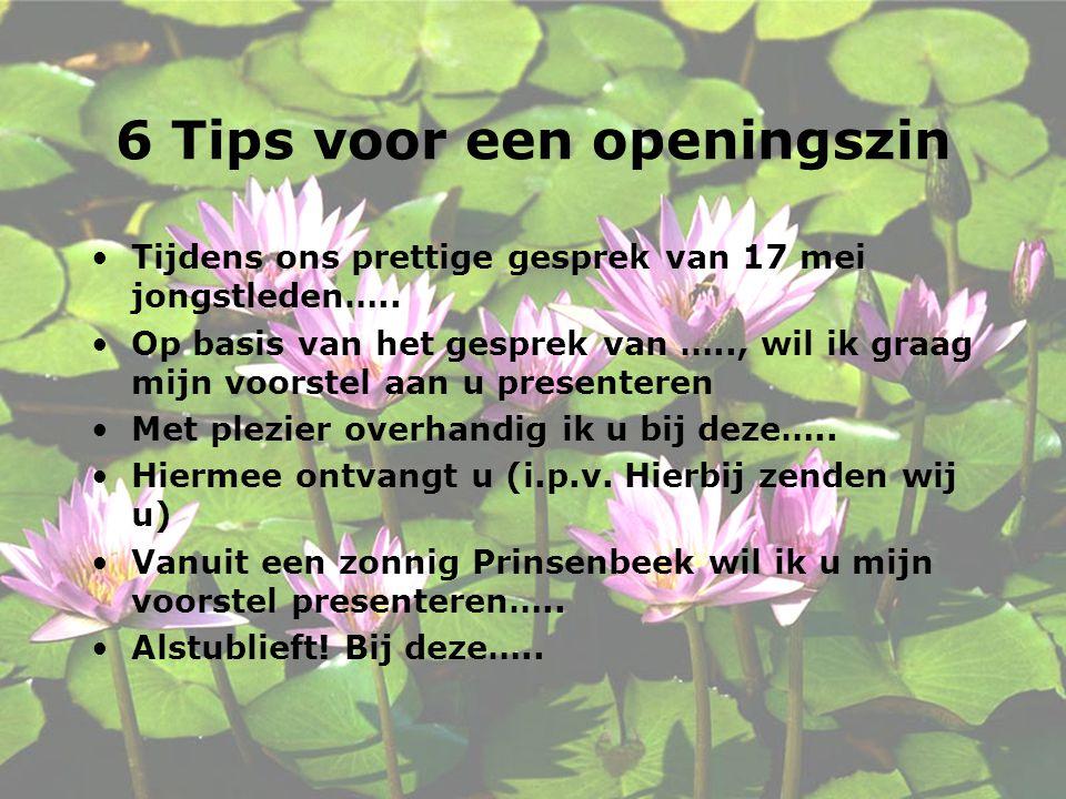 6 Tips voor een openingszin Tijdens ons prettige gesprek van 17 mei jongstleden…..