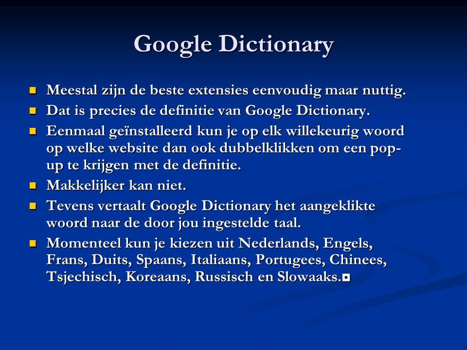 Google Dictionary Meestal zijn de beste extensies eenvoudig maar nuttig.