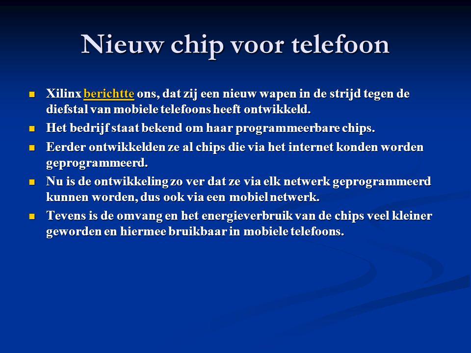 Nieuw chip voor telefoon Xilinx berichtte ons, dat zij een nieuw wapen in de strijd tegen de diefstal van mobiele telefoons heeft ontwikkeld.