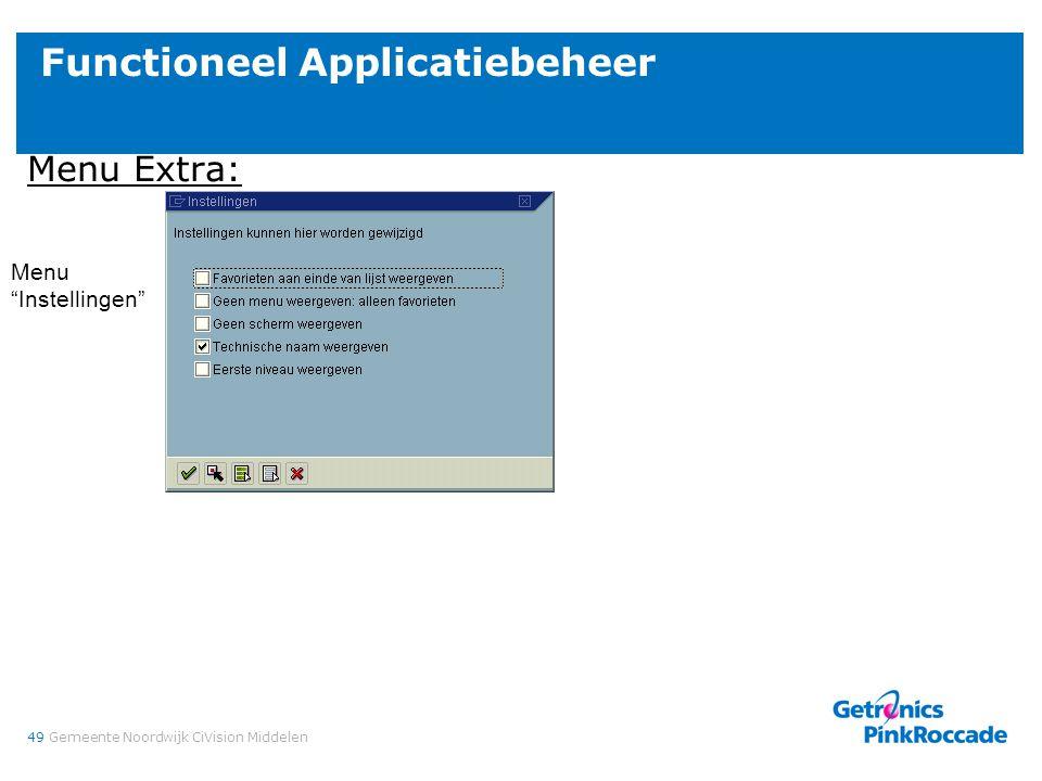 """49Gemeente Noordwijk CiVision Middelen Functioneel Applicatiebeheer Menu Extra: Menu """"Instellingen"""""""