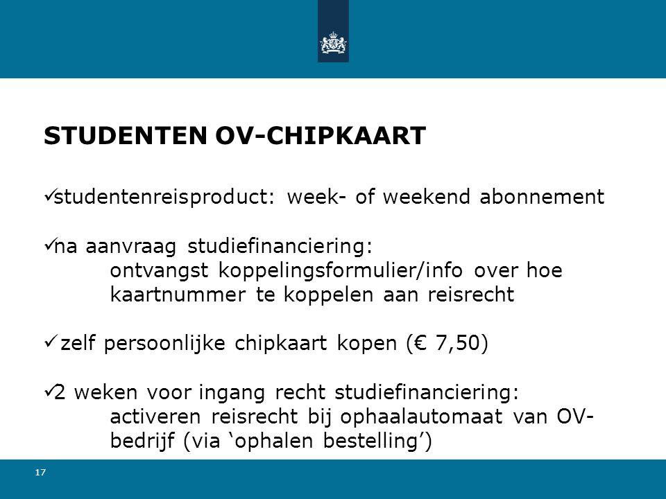 17 studentenreisproduct: week- of weekend abonnement na aanvraag studiefinanciering: ontvangst koppelingsformulier/info over hoe kaartnummer te koppel