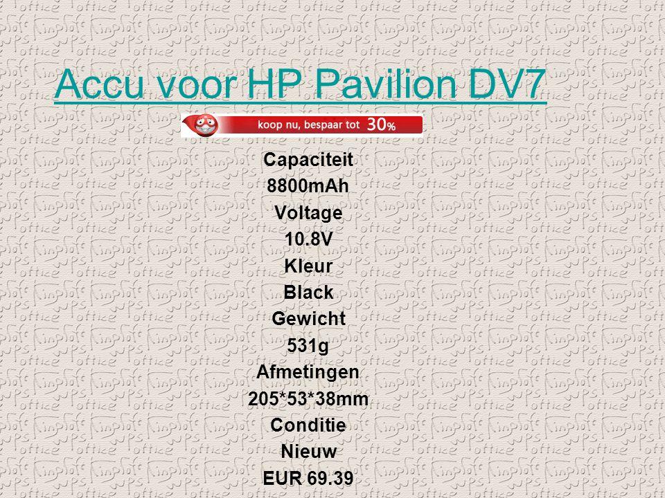 Accu voor HP Pavilion DV7 Capaciteit 8800mAh Voltage 10.8V Kleur Black Gewicht 531g Afmetingen 205*53*38mm Conditie Nieuw EUR 69.39
