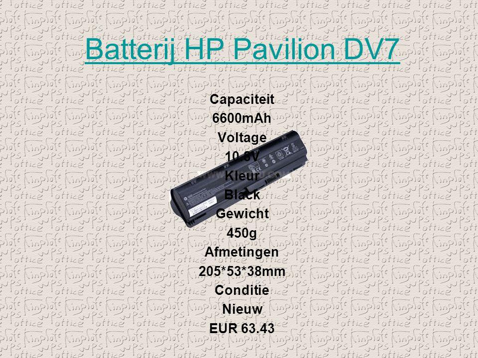 Batterij HP Pavilion DV7 Capaciteit 6600mAh Voltage 10.8V Kleur Black Gewicht 450g Afmetingen 205*53*38mm Conditie Nieuw EUR 63.43