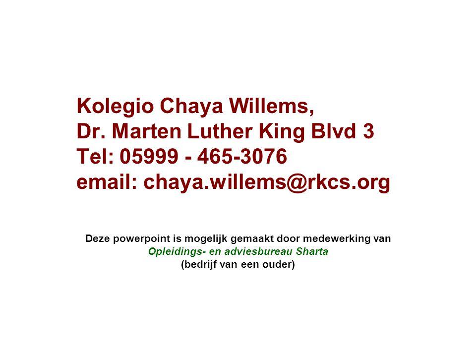 Kolegio Chaya Willems, Dr. Marten Luther King Blvd 3 Tel: 05999 - 465-3076 email: chaya.willems@rkcs.org Deze powerpoint is mogelijk gemaakt door mede