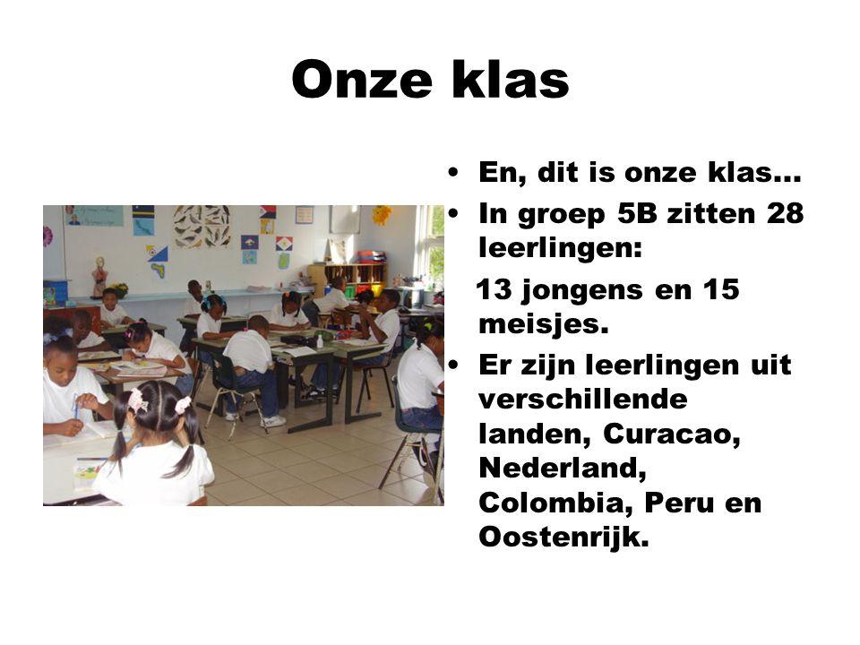 En, dit is onze klas... In groep 5B zitten 28 leerlingen: 13 jongens en 15 meisjes. Er zijn leerlingen uit verschillende landen, Curacao, Nederland, C