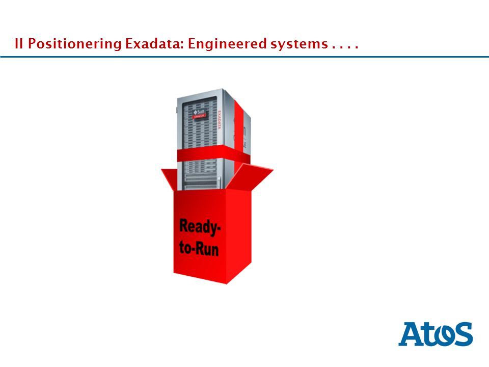 17-11-2011 II Positionering Exadata: Engineered systems.... DdDd