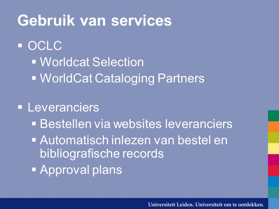 Gebruik van services  OCLC  Worldcat Selection  WorldCat Cataloging Partners  Leveranciers  Bestellen via websites leveranciers  Automatisch inl