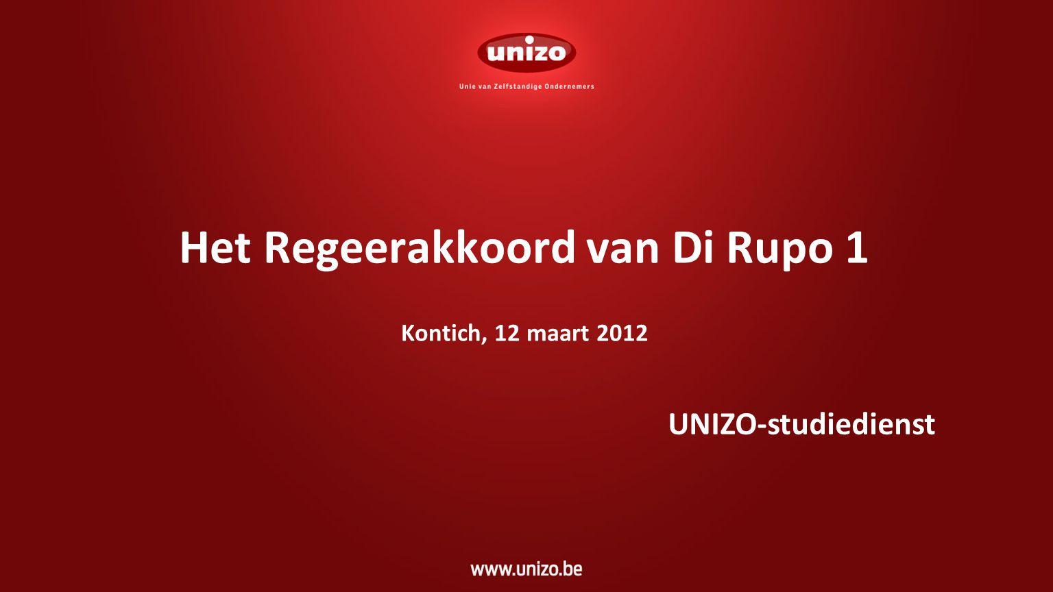Het Regeerakkoord van Di Rupo 1 Kontich, 12 maart 2012 UNIZO-studiedienst
