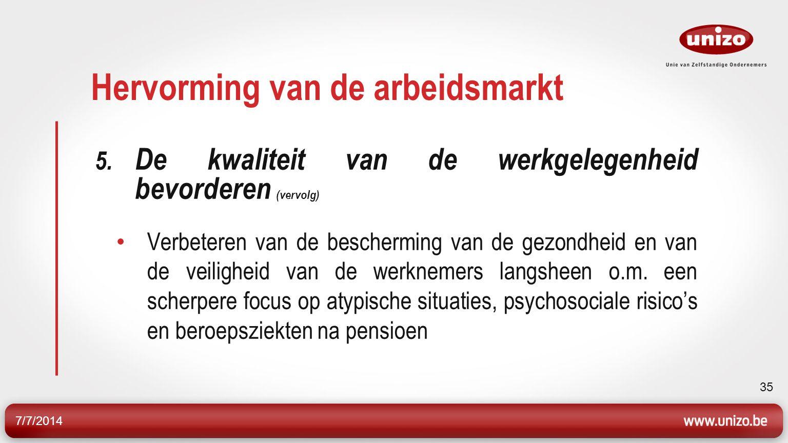 7/7/2014 35 Hervorming van de arbeidsmarkt 5.