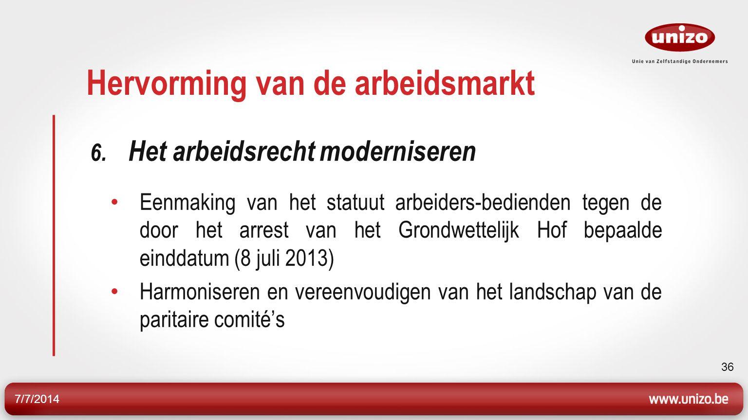 7/7/2014 36 Hervorming van de arbeidsmarkt 6.