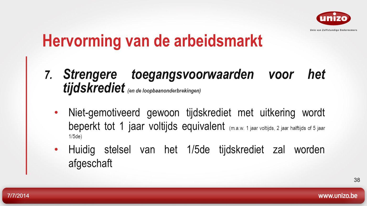 7/7/2014 38 Hervorming van de arbeidsmarkt 7.