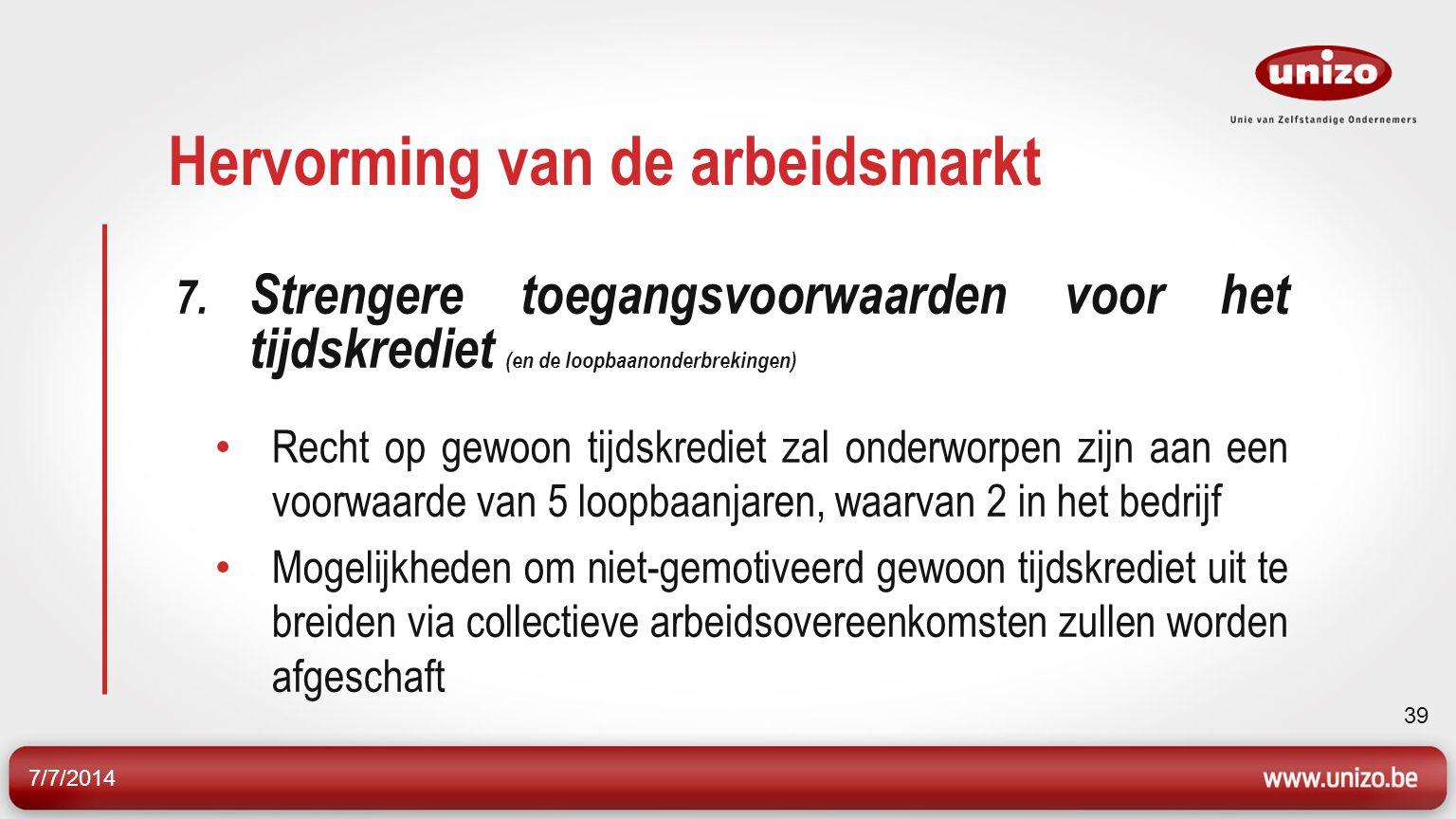 7/7/2014 39 Hervorming van de arbeidsmarkt 7.