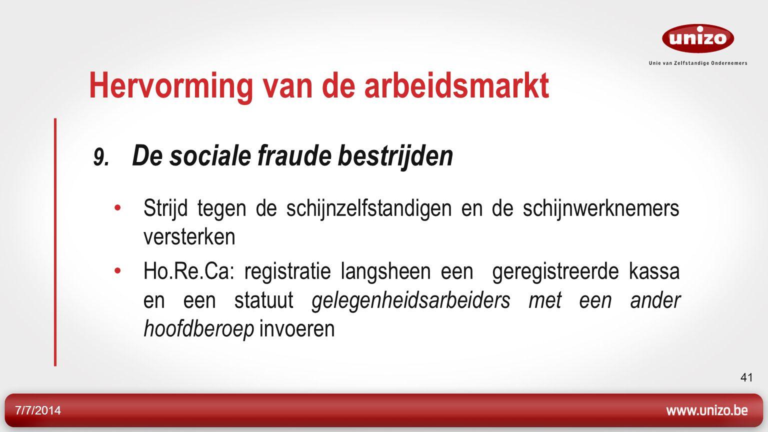 7/7/2014 41 Hervorming van de arbeidsmarkt 9.