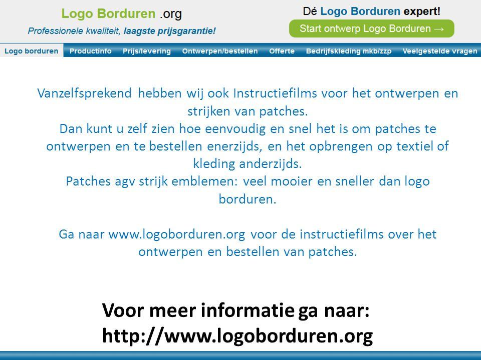 Voor meer informatie ga naar: http://www.logoborduren.org Vanzelfsprekend hebben wij ook Instructiefilms voor het ontwerpen en strijken van patches. D