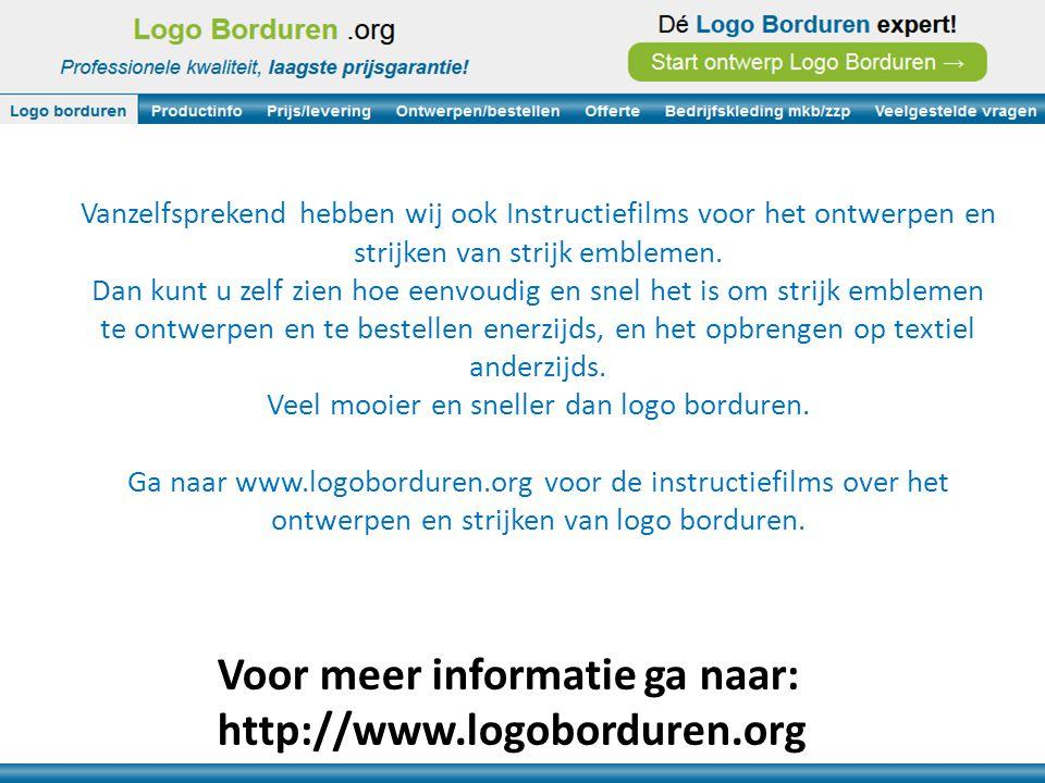 Voor meer informatie ga naar: http://www.logoborduren.org Vanzelfsprekend hebben wij ook Instructiefilms voor het ontwerpen en strijken van strijk emb
