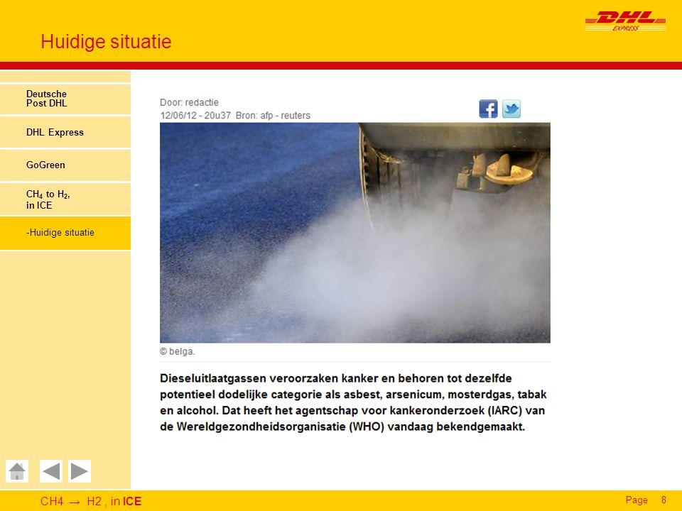 CH4 → H2, in ICE Page9 Oplossingen Deutsche Post DHL DHL Express GoGreen CH 4 to H 2, in ICE Het minimaliseren van energie- & grondstoffen gebruik = grootste besparing, niet door technische oplossingen Tip; handelen alsof prijs brandstof = x3, (binnen 10 jaar is het zover).