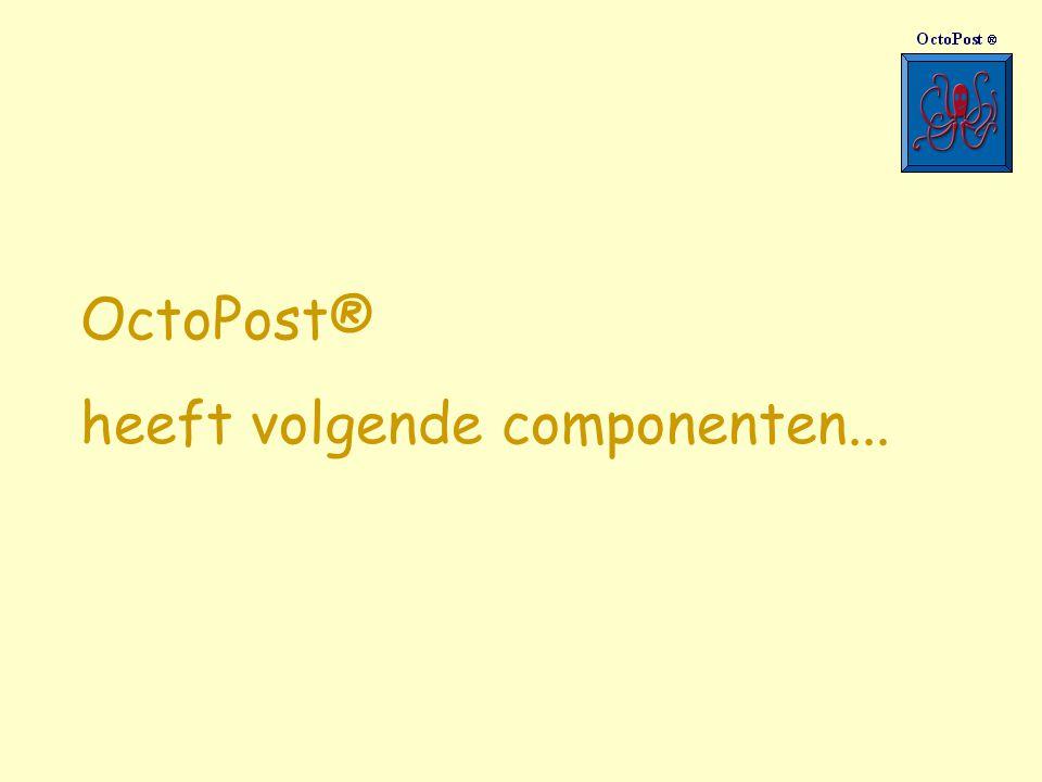 OctoPost® heeft volgende componenten...