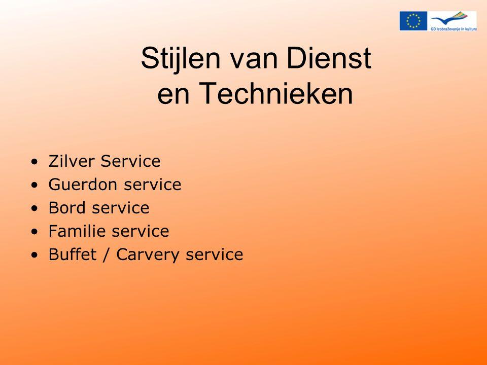 Stijlen van Dienst en Technieken Zilver Service Guerdon service Bord service Familie service Buffet / Carvery service
