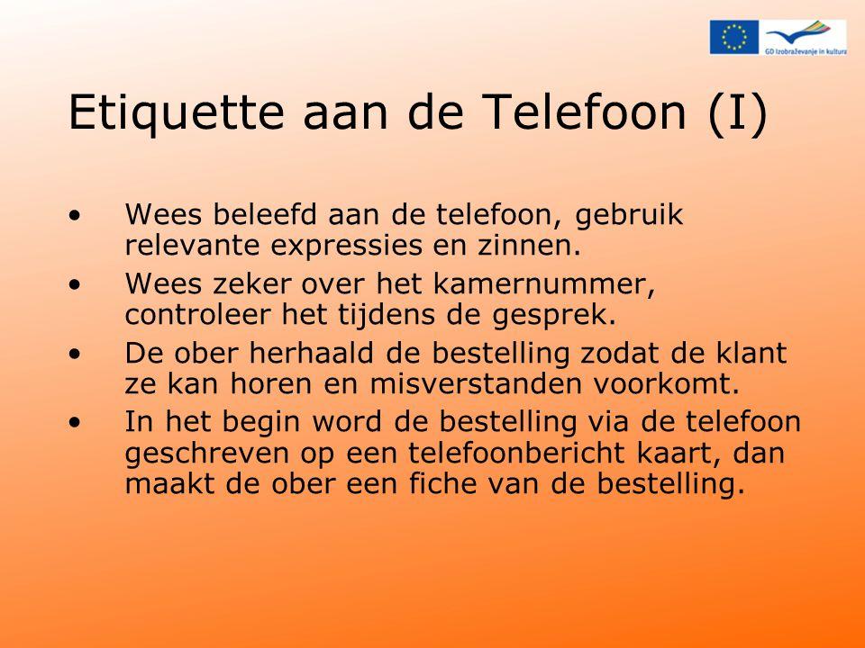 Etiquette aan de Telefoon (I) Wees beleefd aan de telefoon, gebruik relevante expressies en zinnen.
