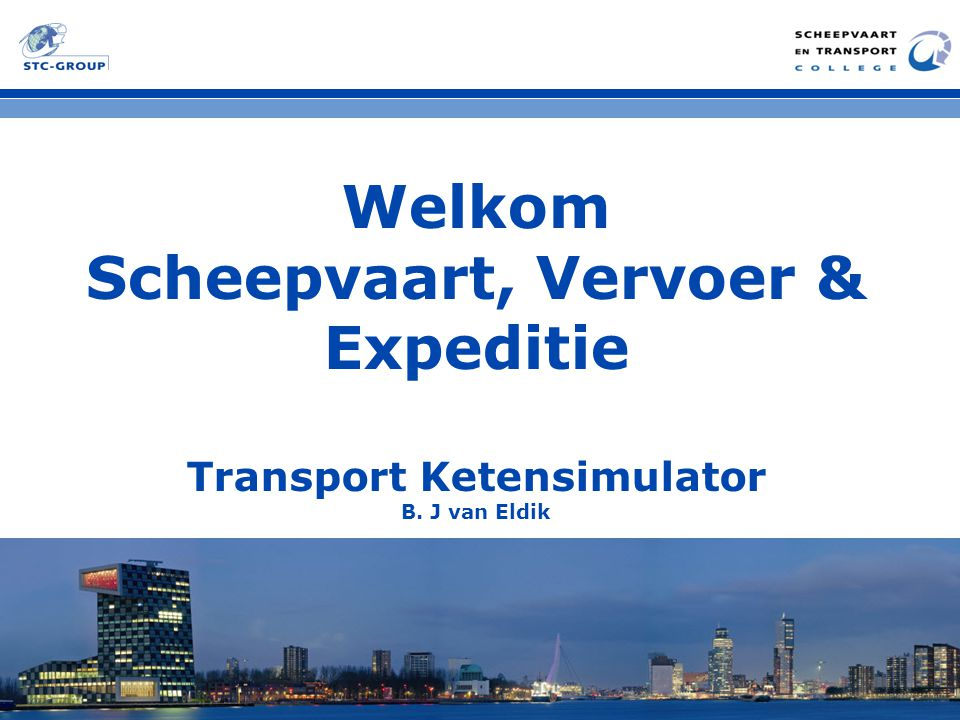 Welkom Scheepvaart, Vervoer & Expeditie Transport Ketensimulator B. J van Eldik
