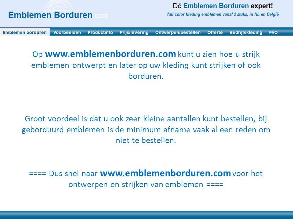 Op www.emblemenborduren.com kunt u zien hoe u strijk emblemen ontwerpt en later op uw kleding kunt strijken of ook borduren.